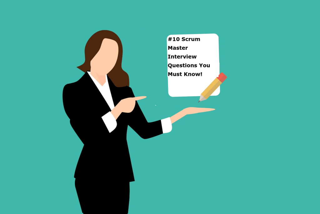 #10 Scrum Master Interview Questions You Must Know